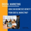 How can businesses benefit from digital marketing? - Delhi